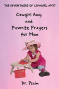 Cowgirl Amy and Favorite Prayers for Mom