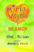 Maria Virginia Mi Amor [Spanish]