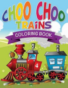 Choo Choo Trains Coloring Books