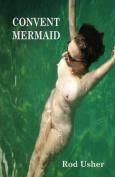 The Convent Mermaid
