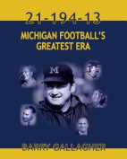 21-194-13 Michigan Football's Greatest Era