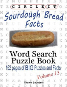 Circle It, Sourdough Bread Facts, the Sourdough Boulangerie, Word Search, Puzzle Book