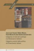 Categories Et Mots de La Politique a la Renaissance Italienne - Categorie E Termini Della Politica Nel Rinascimento Italiano  [FRE]
