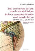 Exils Et Memoires de L Exil Dans Le Monde Iberique Exilios y Memorias del Exilio En El Mundo Iberico