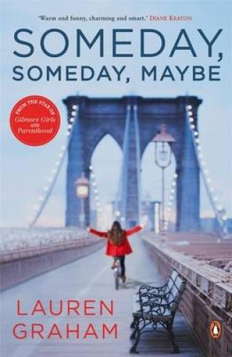 Someday, Someday, Maybe by Lauren Graham.