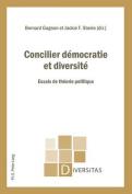 Concilier Democratie Et Diversite [FRE]