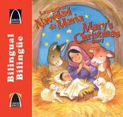 La Historia de Navidad de Mar-A/Mary's Christmas Story (Libros Arco  [Spanish]