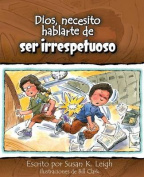 Dios, Necesito Hablarte Deser Irrespetuoso  [Spanish]