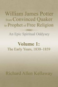 William James Potter from Convinced Quaker to Prophet of Free Religion