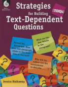 Tdqs: Strategies for Building Text-Dependent Questions