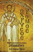 The Chrysostom Bible - Hebrews