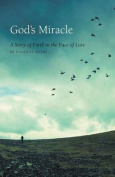 God's Miracle - A Story of Faith in the Face of Loss