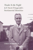 """Tender is the Night"" and F. Scott Fitzgerald's Sentimental Identities"