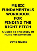 Music Fundamentals Workbook for Finding the Right Pitch