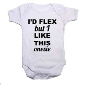 I'd Flex But I Like This Onesie Baby Grow/Vest Baby Shower Gift