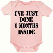 I'VE JUST DONE 9 MONTHS INSIDE FUNNY BABY GROW,BABY SUIT, BABY ONESIE,0-3,3-6,6-12 MONTHS