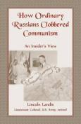 How Ordinary Russians Clobbered Communism