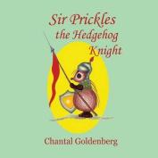 Sir Prickles, the Hedgehog Knight