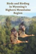 Birds and Birding in Wyoming's Bighorn Mountains Region