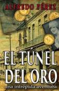 El Tunel del Oro [Spanish]