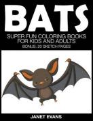 Bats: Super Fun Coloring Books for Kids and Adults (Bonus
