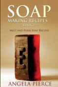 Soap Making Recipes Book 2