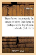 Transfusion Instantanee Du Sang [FRE]