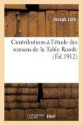 Contributions A L'Etude Des Romans de La Table Ronde  [FRE]