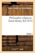 Philosophie Religieuse. 1er Volume. Saint-Martin  [FRE]