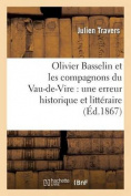 Olivier Basselin Et Les Compagnons Du Vau-de-Vire [FRE]