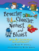 Breezier, Cheesier, Newest, and Bluest