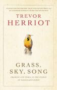 Grass, Sky, Song
