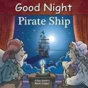 Good Night Pirate Ship [Board Book]