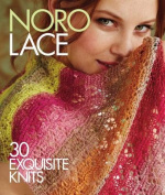 Noro Lace: 30 Exquisite Knits