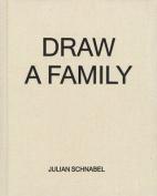 Julian Schnabel - Draw a Family