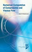 Numerical Computation of Compressible and Viscous Flow
