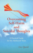 Overcoming Self-Harm and Suicidal Thoughts