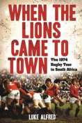 When the Lions Came to Town