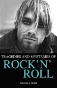 Tragedies and Mysteries of Rock 'n' Roll