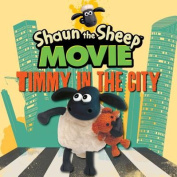 Shaun the Sheep Movie - Timmy in the City (Tales from Mossy Bottom Farm) [Board book]