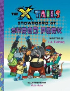 The X-Tails Snowboard at Shred Park