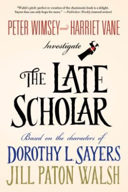 The Late Scholar (Lord Peter Wimsey/Harriet Vane Mysteries)