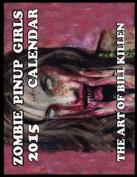 Zombie Pinup Girls 2015 Wall Calendar