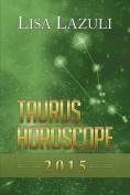 Taurus Horoscope 2015