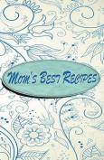 Mom's Best Recipes - Blank Cookbook