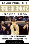 Tales from the Purdue Boilermakers Locker Room