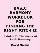 Basic Harmony Workbook for Finding the Right Pitch II