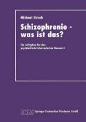 Schizophrenie -- Was Ist Das? [GER]