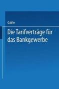 Die Tarifvertrage Fur Das Bankgewerbe [GER]