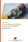 Los Caminos de Paulo Freire En Cordoba [Spanish]